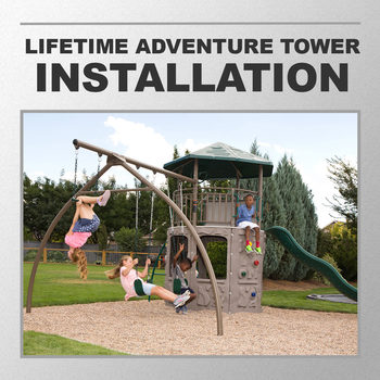 Installation Service for #285109 Lifetime Adventure Tower