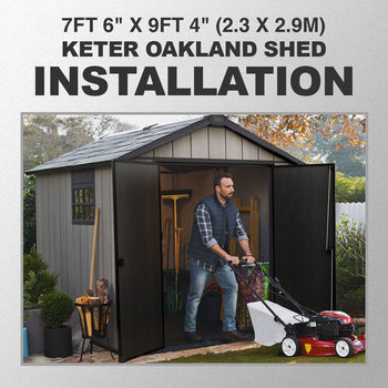"Installation for Keter Oakland 7ft 6"" x 9ft 4"" (2.3 x 2.9m) Shed"