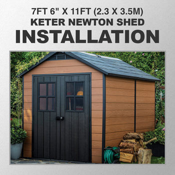 "Installation for Keter Newton 7ft 6"" x 11ft (2.3 x 3.5m) Shed"