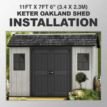 "Installation for Keter Oakland 11ft x 7ft 6"" (3.4 x 2.3m) Side Door Shed"