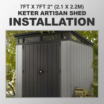 "Installation for Keter Artisan 7ft x 7ft 2"" (2.1 x 2.2m) Shed"