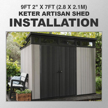 "Installation for Keter Artisan 9ft 2"" x 7ft (2.8 x 2.1m) Shed"