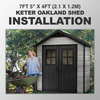 "Installation for Keter Oakland 7ft 5"" x 4ft (2.1 x 1.2m) Shed"