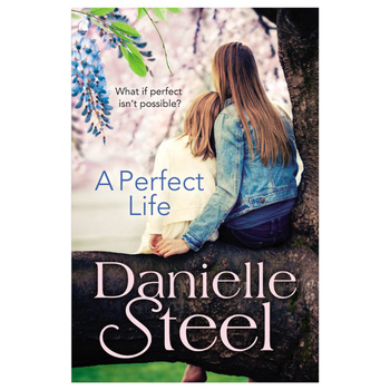 Danielle Steel's A Perfect Life, in Hardback